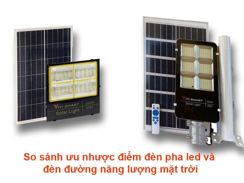 so sánh ưu nhược điểm đèn pha led và đèn đường năng lượng mặt trời