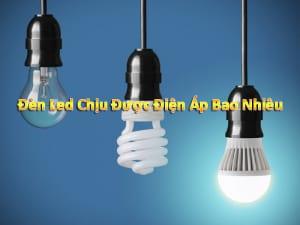 Đèn led chịu được điện áp bao nhiêu