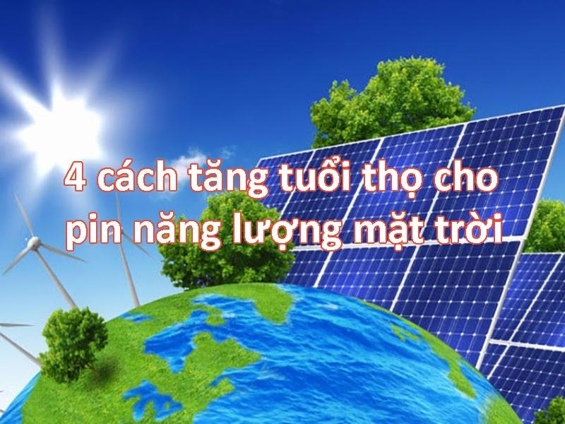 cách tăng tuổi thọ cho pin năng lượng mặt trời