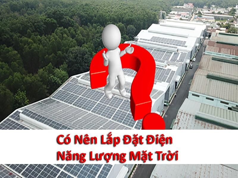có nên lắp đặt điện năng lượng mặt trời hay không