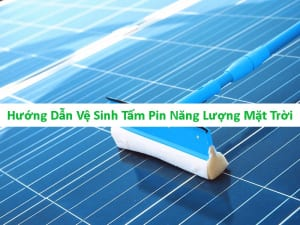 hướng dẫn vệ sinh tấm pin năng lượng mặt trời