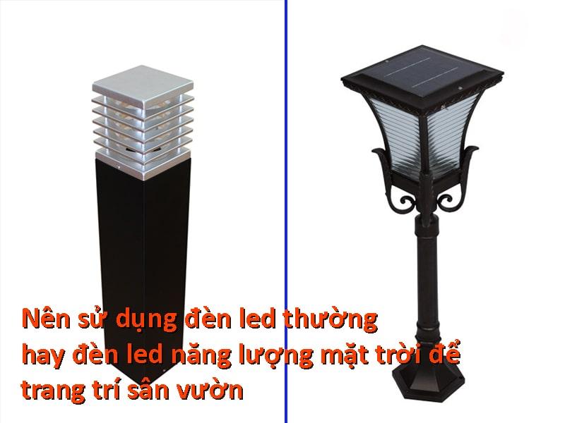 nên sử dụng đèn led thường hay đèn năng lượng mặt trời để trang trí sân vườn
