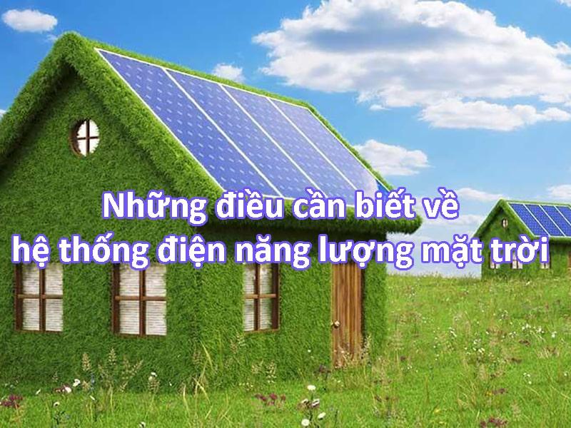 những điều cần biết về hệ thống điện năng lượng mặt trời