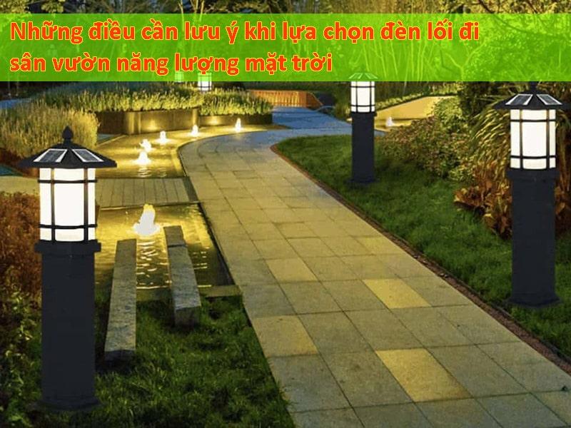 những điều cần lưu ý khi lựa chọn đèn lối đi sân vườn năng lượng mặt trời