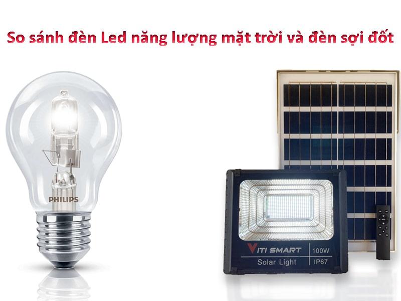 so sánh đèn led năng lượng mặt trời và đèn sợi đốt