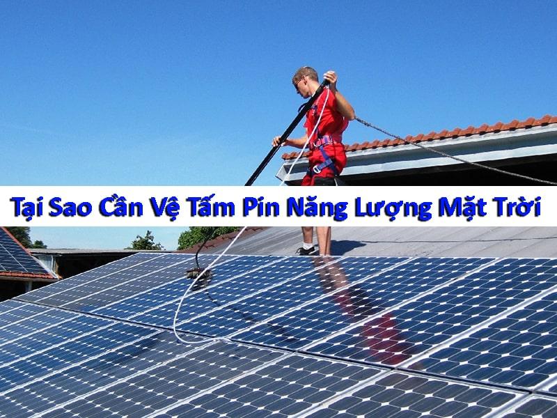 tại sao cần vệ sinh tấm pin năng lượng mặt trời