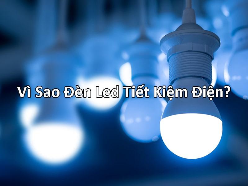 vì sao đèn led tiết kiệm điện